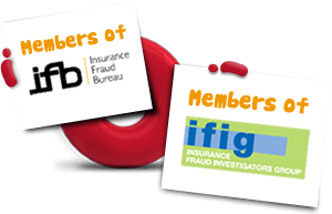 We're members of the Insurance Fraud Bureau and the Insurance Fraud Investigators Group